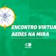 Encontro Virtual do Projeto Aedes na Mira  – Primeira parte