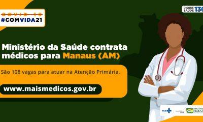 Mais Médicos: Ministério da Saúde lança edital para Manaus-AM com inscrições até 20/01