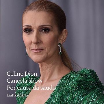 Céline Dion anunciou o cancelamento do próximo espetáculo, devido a problemas de saúde
